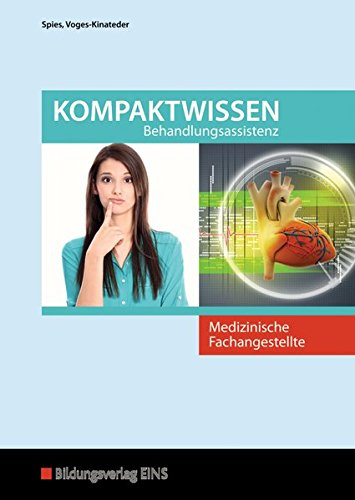 Medizinische Fachangestellte: Kompaktwissen Behandlungsassistenz: Schülerband