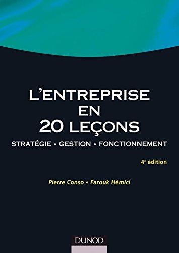 L'entreprise en 20 leçons - 4ème édition - Stratégie - Gestion - Fonctionnement