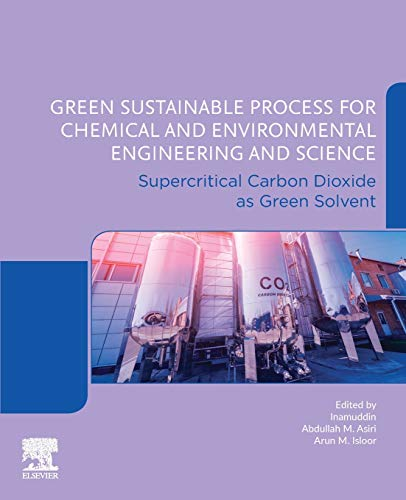 Green Sustainable Process for Chemical and Environmental Engineering and Science: Supercritical Carbon Dioxide as Green Solvent