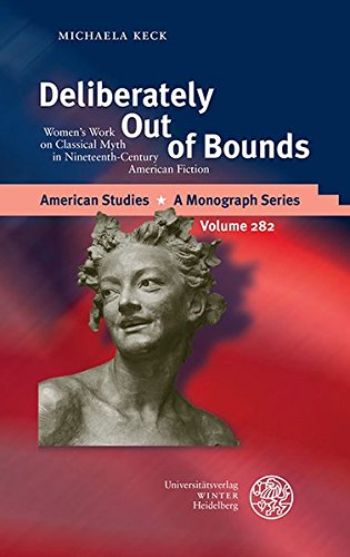 deliberately-out-of-bonds-womans-work-on-classical-myth-in-nineteenth-century-american-fiction