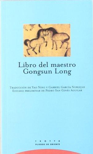 Libro del maestro Gongsun Long (Pliegos de Oriente)