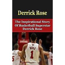 Derrick Rose: The Inspirational Story of Basketball Superstar Derrick Rose