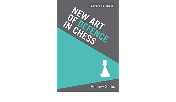 New Art Of Defence In Chess Tactics Classic EBook Andrew Soltis Amazonde Kindle Shop
