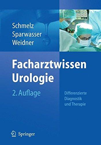 Facharztwissen Urologie: Differenzierte Diagnostik und Therapie