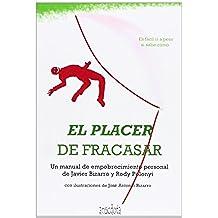 El Placer De Fracasar. Un Manual De Empobrecimiento Personal (Anécdota)