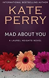 Mad About You: A Laurel Heights Novel (Volume 9) by Kate Perry (2013-07-20)