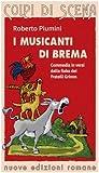 Image de I musicanti di Brema. Commedia in versi dalla fiab