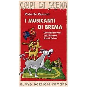 I musicanti di Brema. Commedia in versi dalla fiab
