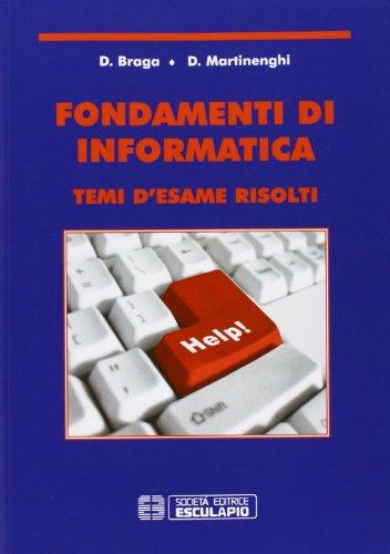 Fondamenti di informatica. Temi d'esame risolti