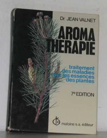 Aromathérapie, traitement des maladies par les essences des plantes