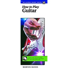 How to Play Guitar: A Complete Guitar Course for the Beginner That Is Easy to Learn and Fun to Play (Guitar)