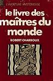 Le Livre des maîtres du monde (J'ai lu) - Éditions J'ai lu
