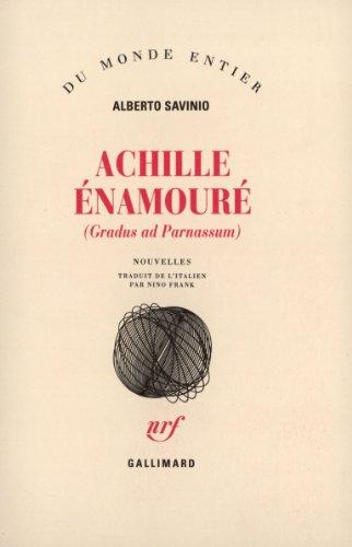 Achille Enamoure. Gradus ad parnassum par Alberto Savinio