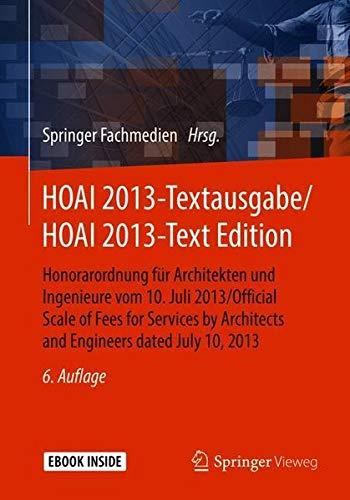 HOAI 2013-Textausgabe/HOAI 2013-Text Edition: Honorarordnung für Architekten und Ingenieure vom 10. Juli 2013/Official Scale of Fees for Services by Architects and Engineers dated July 10, 2013