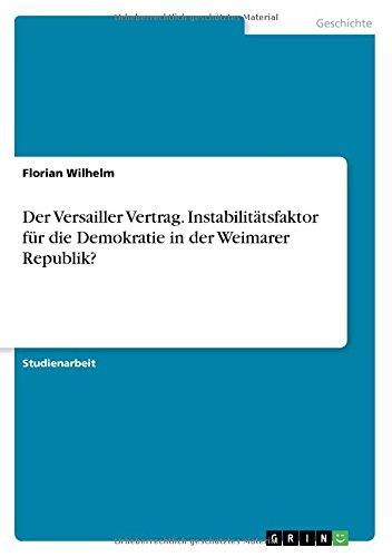 Der Versailler Vertrag. Instabilitätsfaktor für die Demokratie in der Weimarer Republik?