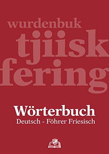 Wörterbuch Deutsch - Föhrer Friesisch: wurdenbuk tjiisk - fering