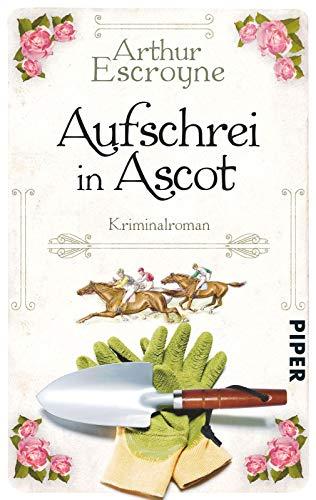Aufschrei in Ascot: Kriminalroman (Arthur-Escroyne-Reihe, Band 2)