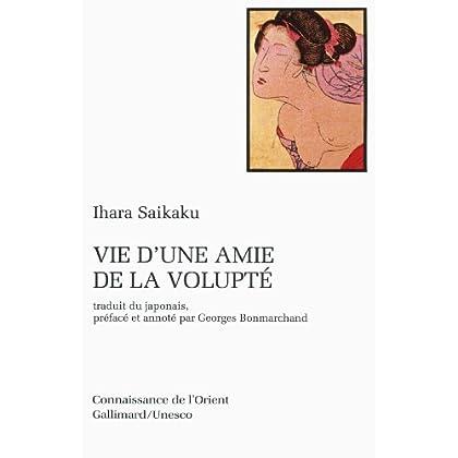 Vie d'une amie de la volupté: Roman de mœurs paru en 1686 (3ᵉ année de l'ère Jôkyô)