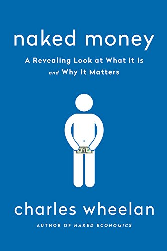 Naked Money: A Revealing Look at Our Financial System (English Edition)