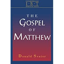 The Gospel of Matthew: Interpreting Biblical Texts Series by Donald Senior (1997-03-01)