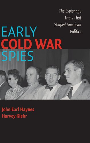 Early Cold War Spies: The Espionage Trials That Shaped American Politics (Cambridge Essential Histories)