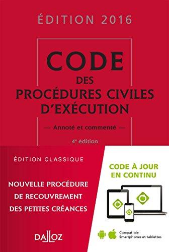 Code des procédures civiles d'exécution 2016, annoté et commenté - 4e éd.