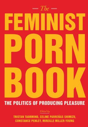 the-feminist-porn-book-the-politics-of-producing-pleasure