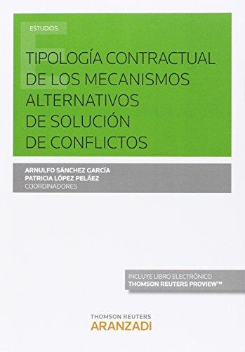 Tipología contractual de los mecanismos alternativos de solución de conflictos (Papel + e-book) (Monografía)