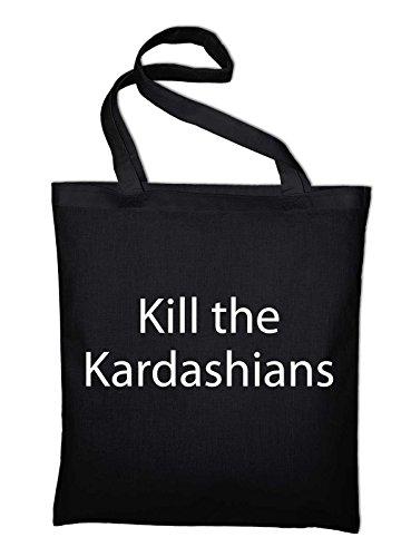 Kill the Kardashians Jutebeutel, Beutel, Stoffbeutel, Baumwolltasche, schwarz Schwarz