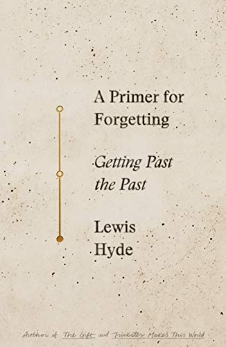 A Primer for Forgetting: Getting Past the Past (English Edition)