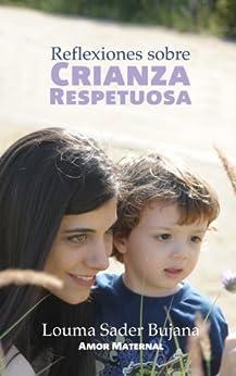 Reflexiones sobre Crianza Respetuosa de [Bujana, Louma Sader]