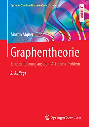 Graphentheorie: Eine Einführung aus dem 4-Farben Problem (Springer Studium Mathematik - Bachelor)