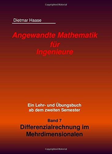 Angewandte Mathematik fuer Ingenieure: Band 7: Differenzialrechnung im Mehrdimensionalen