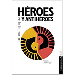 Héroes y antihéroes en la literatura (Libros Para Jóvenes - Punto De Referencia)