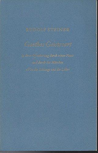 Goethes Geistesart in ihrer Offenbarung durch seinen Faust und durch das Märchen