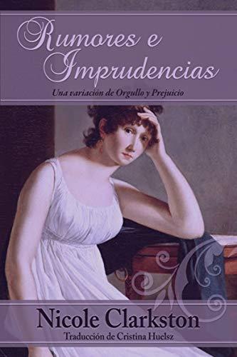Rumores e Imprudencias: Una Variación de Orgullo y Prejuicio eBook ...