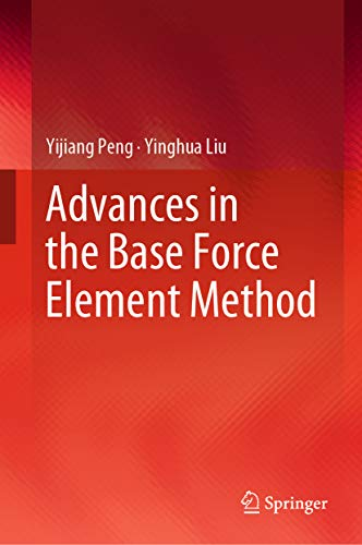 Advances in the Base Force Element Method (English Edition)