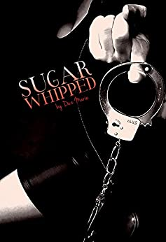 Sugar Whipped by [Marie, Dez]