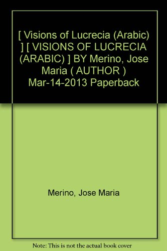 [ Visions of Lucrecia (Arabic) ] [ VISIONS OF LUCRECIA (ARABIC) ] BY Merino, Jose Maria ( AUTHOR ) Mar-14-2013 Paperback