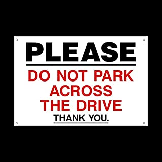 Please do not park across the drive Plastic Sign with 4 Pre-Drilled Holes - Private Property, Parking, Clamping, Disabled, Driveway, Do not block (MISC93)