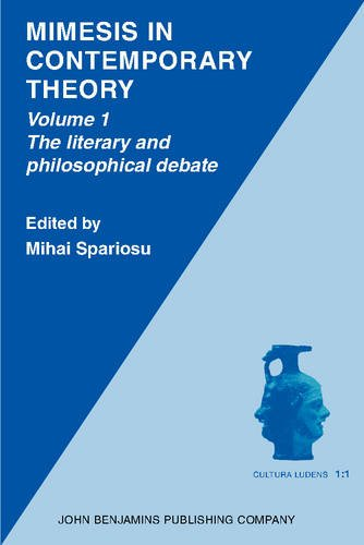 Mimesis in Contemporary Theory: An interdisciplinary approach: Volume 1: The literary and philosophical debate: The Literary and Philosophical Debate Vol 1 (Cultura Ludens)