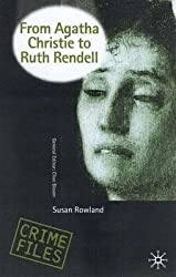 By Susan Rowland ; S Rowland ( Author ) [ From Agatha Christie to Ruth Rendell: British Women Writers in Detective and Crime Fiction (2001) Crime Files By Dec-2000 Hardcover