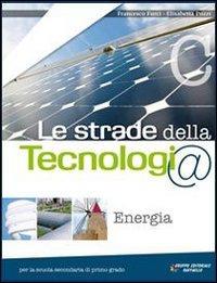 Le strade della tecnologia. Vol. A-B-C. Per la Scuola media. Con CD-ROM. Con espansione online