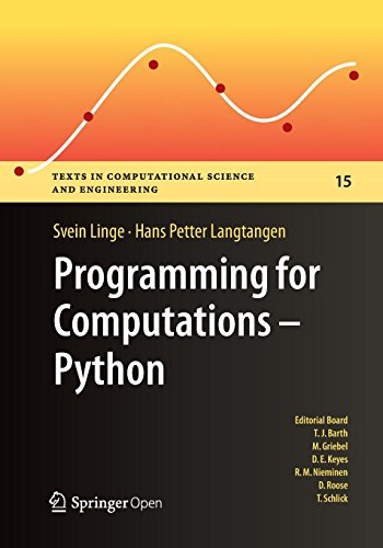Programming for Computations - Python: A Gentle Introduction to Numerical Simulations with Python (Texts in Computational Science and Engineering, Band 15)