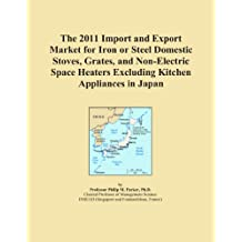The 2011 Import and Export Market for Iron or Steel Domestic Stoves, Grates, and Non-Electric Space Heaters Excluding Kitchen Appliances in Japan
