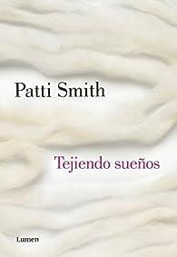 Tejiendo sueños par Patti Smith