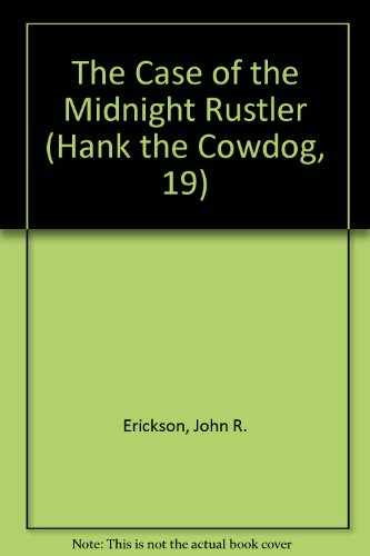 The Case of the Midnight Rustler (Hank the Cowdog, 19)