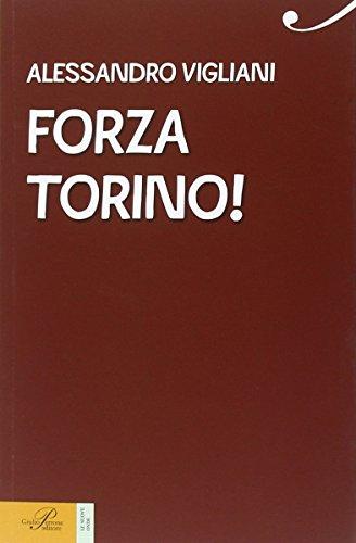 Forza Torino! Una vita in granata (Le nuove onde)