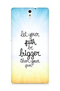 AMEZ let your faith be bigger than your fear Back Cover For Sony Xperia C5