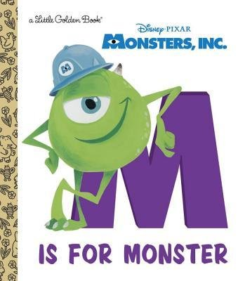 BY Wazowski, Mike ( Author ) [ MONSTERS, INC.: M IS FOR MONSTER (LITTLE GOLDEN BOOKS (RANDOM HOUSE)) ] Jul-2014 [ Hardcover ]